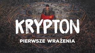Pierwsze wrażenia z Kryptonu