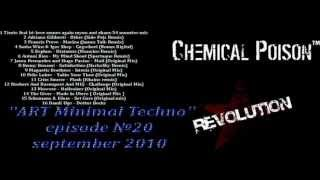 "Chemical Poison - ""ART Minimal Techno"" episode №20 ( MIXfull ) september 2010"