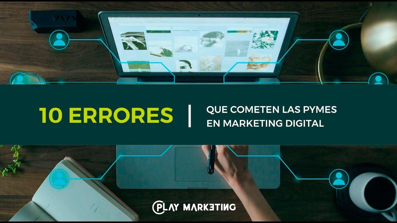 10 errores que cometen las pymes en marketing digital