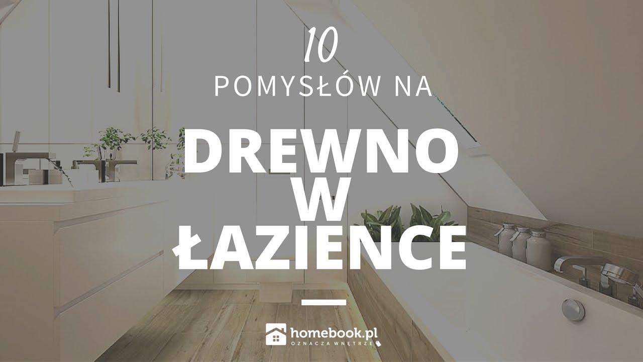 łazienka Z Drewnem W Roli Głównej 10 Pomysłów Aranżacja Wnętrz