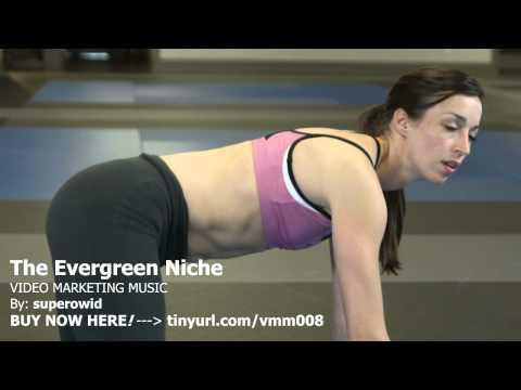 THE EVERGREEN NICHE (Video Marketing Music)