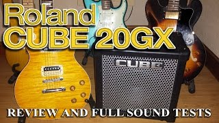 Roland Cube 20GX Guitar Amp Review and full sound tests