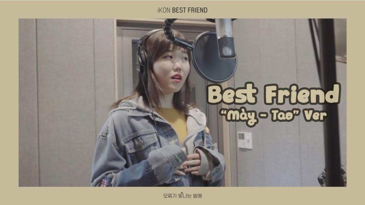 "[Vietsub] Best Friend (iKON) - Cover by Suhyun (AKMU) (""Mày-Tao"" Ver)"