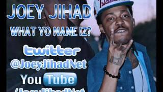 Joey Jihad - What Yo Name Iz Freestyle