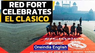 La Liga rolls out red carpet at Red Fort for El Clasico | Oneindia News