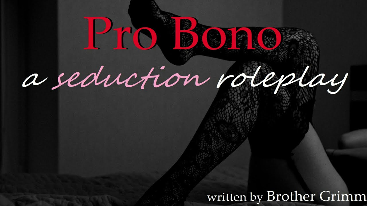Pro Bono: a Seduction Roleplay -- (Female x Male) (Adultery)