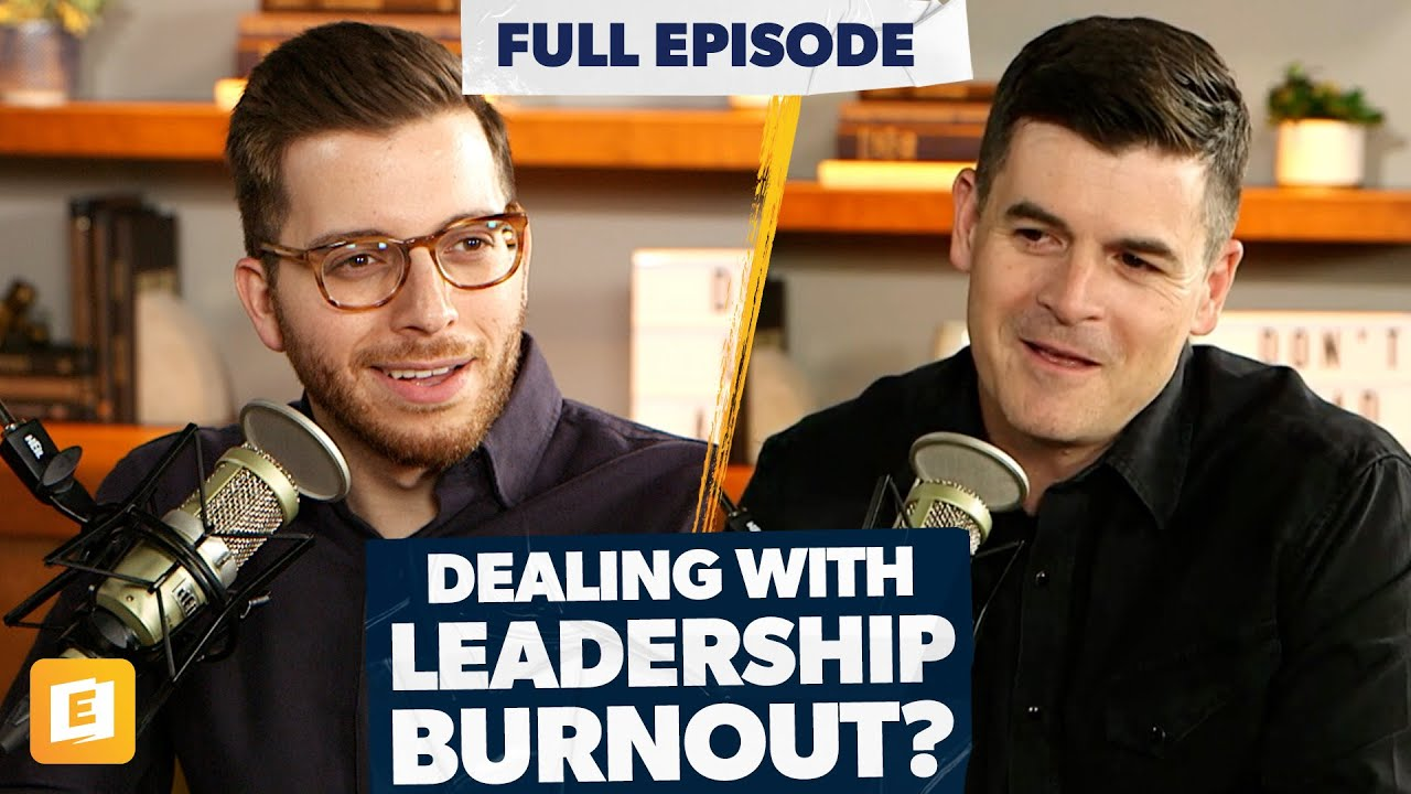 Top Strategies for Dealing with Leadership Burnout with Dr. John Delony
