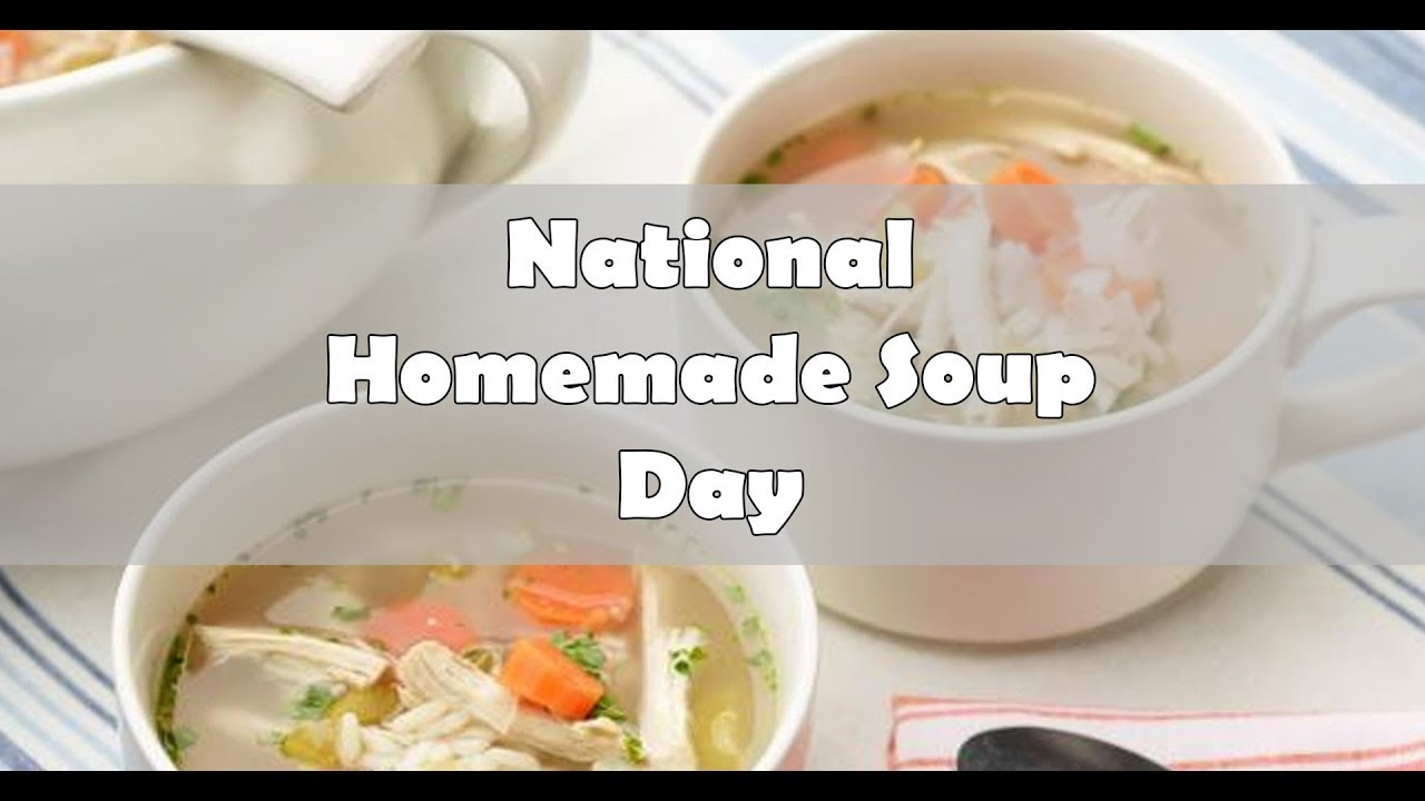 National Homemade Soup Day February 4 Mobile Cuisine Youtube