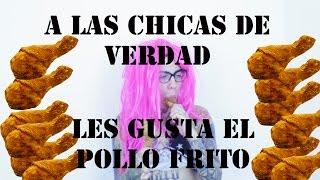 A LAS CHICAS DE VERDAD LES GUSTA EL POLLO FRITO - NICOLÁS ARRIETA