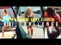 KiKi Do You Love Me Challenge Awesome Girls Dance Compilation