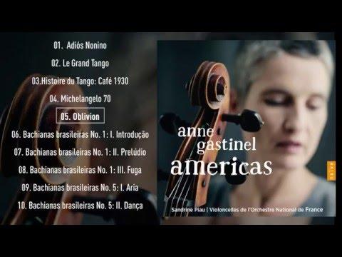 "Anne Gastinel - ""Oblivion"""