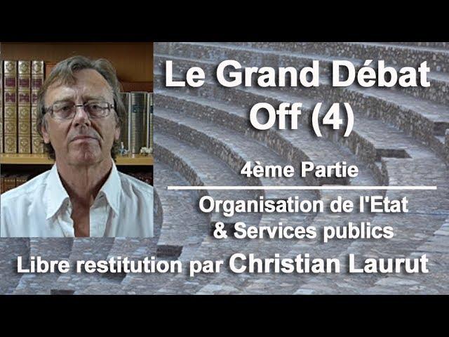 Le Grand Débat Off (4) - Organisation de l'état et des services publics