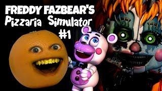 Freddy Fazbear's Pizzaria Simulator (FNAF 6) #1: NOT SCARY! [Annoying Orange]
