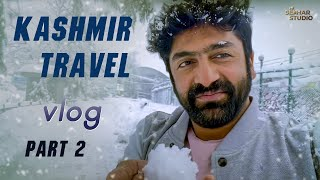 My New Vlog In Kashmir || PART 2 || Sekhar Studio