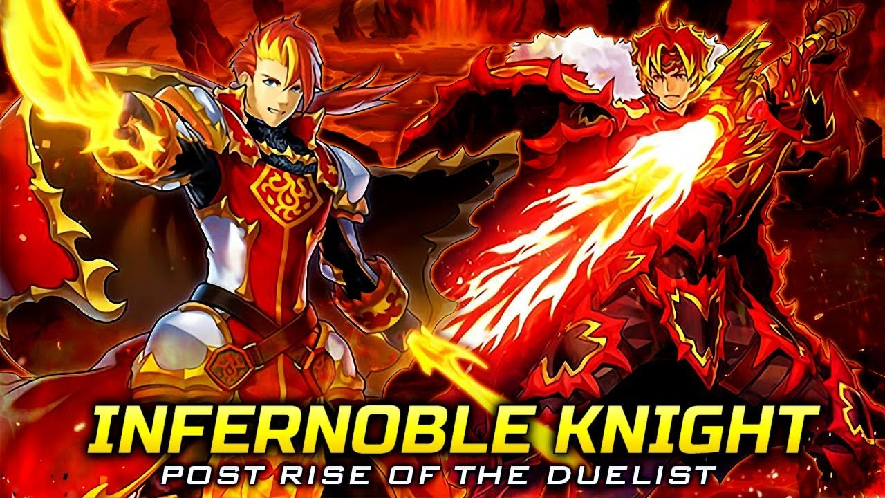 Deck Infernoble Knight Post Rise of the Duelist