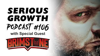 Serious Growth Podcast #106 - Brimstone
