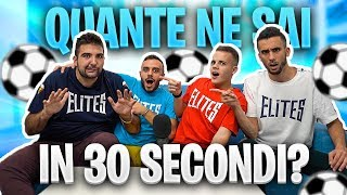⚽ QUANTE NE SAI in 30 SECONDI? - Quiz sul calcio | ft.Elites