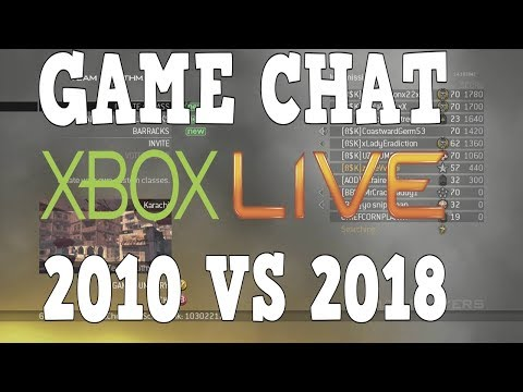 Game Chat In 2010 VS 2018 (Xbox Live)