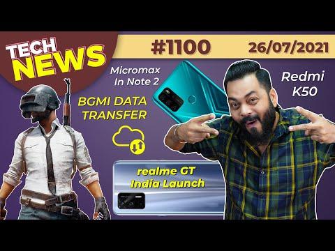 realme GT India Launch, Micromax In 2b & Note 2 Specs, BGMI Data Transfer, Redmi K50 Launch-#TTN1100