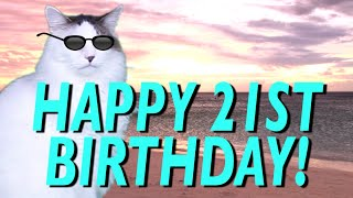 HAPPY 21st BIRTHDAY! - EPIC CAT Happy Birthday Song