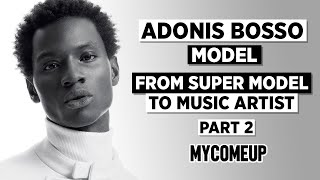 Adonis Bosso On At H&M & The Struggles Of Walking First Fashion Show In Milan | MYCOMEUP (Part 2)