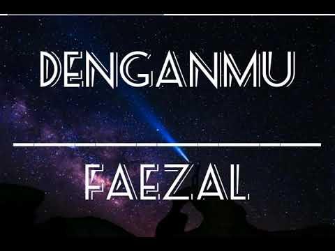(OST - Aku Cinta Dia TV3) DENGANMU - FAEZAL