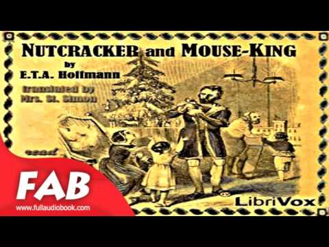 Nutcracker and Mouse King Full Audiobook by E. T. A. HOFFMANN by E. T. A. HOFFMANN