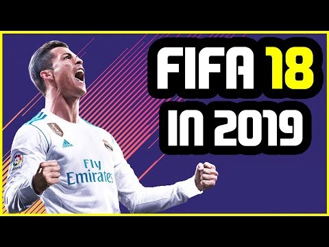 IS FIFA 18 BETTER THAN FIFA 19? (Playing FIFA 18 In 2019)