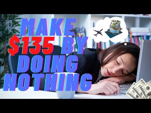 Make $135 By Doing Nothing. 🔥🔥 | Make Money Online 2021