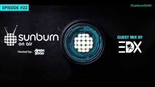 Sunburn On Air #22 (Guest mix by EDX)