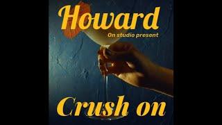 李浩瑋 Howard Lee - Crush on
