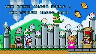 New Super Mario World 1 - The Twelve Magic Orbs