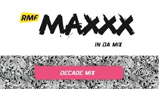 RMF MAXXX In Da Mix | Decade Mix