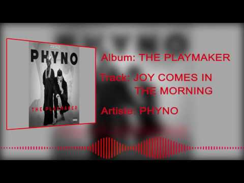 Phyno - Joy Comes in the Morning [Official Audio]