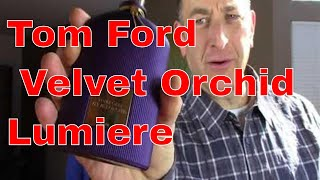 Tom Ford Velvet Orchid Lumierre Perfume Fragrance Review and Reactions