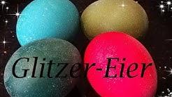 Glitzer-Eier (ohne Thermomix)