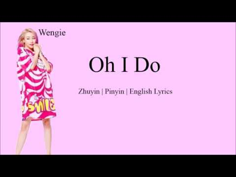 Wengie - OH I DO Lyrics [ZHUYIN | PINYIN | ENGLISH]