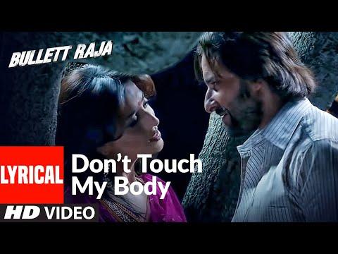 Don't Touch My Body Lyrical | Bullett Raja | Saif Ali Khan, Mahi Gill | Sajid, Wajid | Mamta Sh