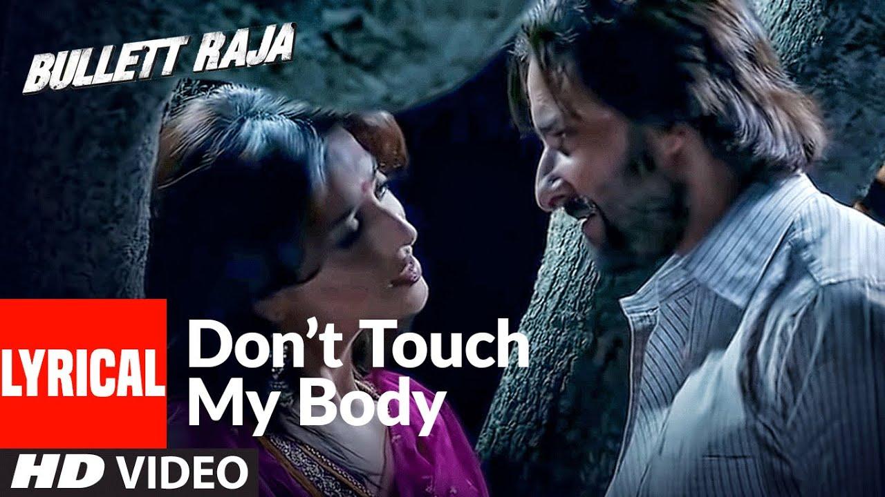 Download Don't Touch My Body Lyrical   Bullett Raja   Saif Ali Khan, Mahi Gill   Sajid, Wajid   Mamta Sharma