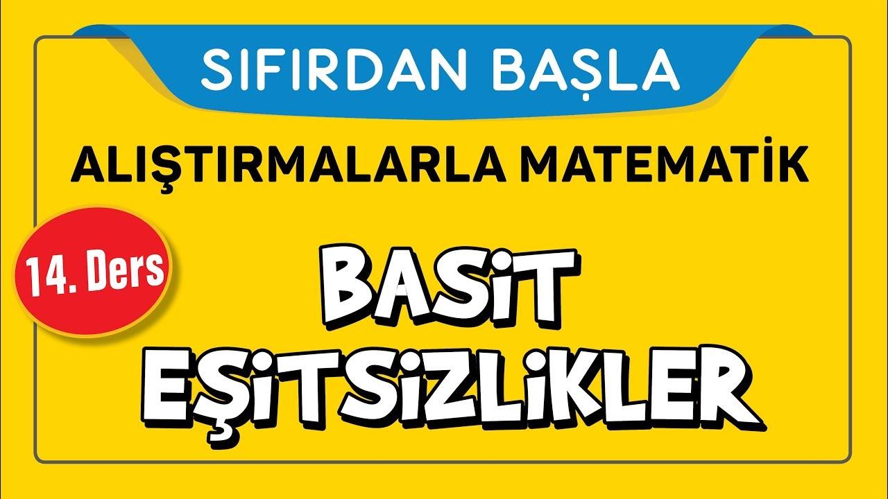 Eşitsizlikler - SIFIRDAN BAŞLA 14. DERS - Şenol Hoca