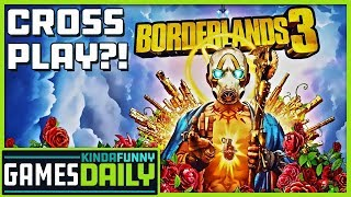 When's Borderlands 3 Getting Cross-Play? - Kinda Funny Games Daily 07.16.19