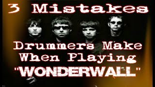 "Top 3 Mistakes Drummers Make When Playing ""Wonderwall"" by Oasis"