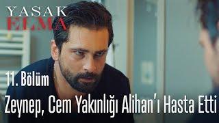 Zeynep, Cem yakınlığı Alihan'ı hasta etti - Yasak Elma 11. Bölüm