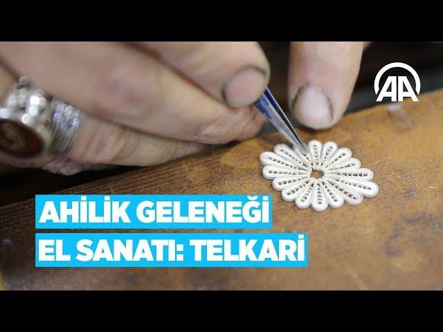 Ahilik geleneği el sanatı: Telkari