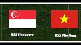 TRỰC TIẾP BÓNG ĐÁ U22 Việt Nam - U22 Singapore seagame 30 Trực Tiếp 3/12/2019