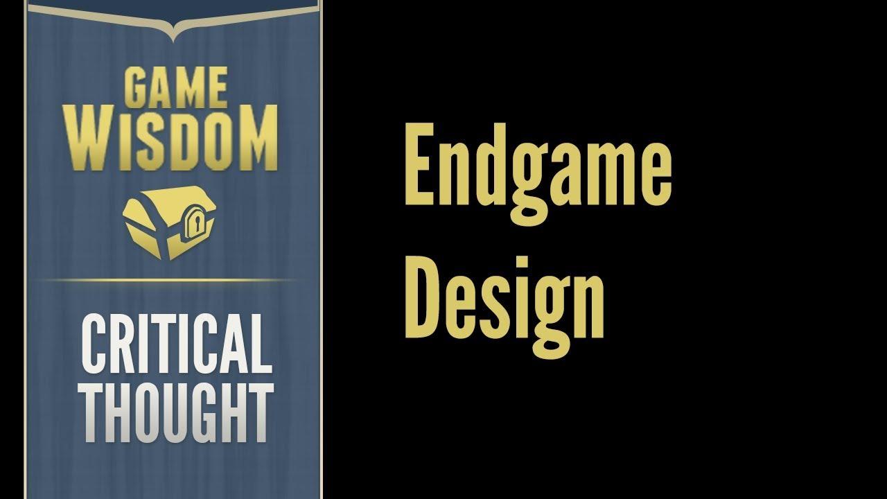 The 3 Kinds of Endgame design - Game Wisdom