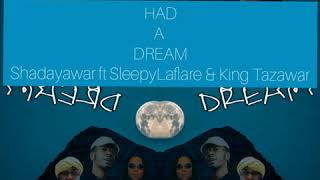 SHADAYAWAR - Had A Dream ft. Sleepy Laflare & King Tazawar (Audio)