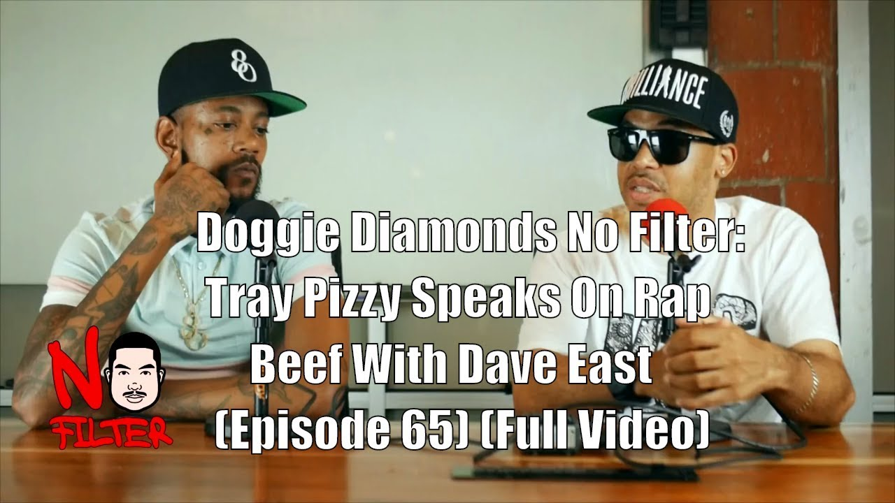 Doggie Diamonds No Filter: Tray Pizzy Speaks On Rap Beef With Dave East (Episode 65) (Full Video)