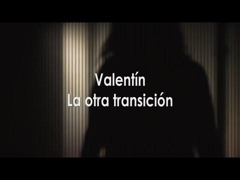 Valentín, la otra transición