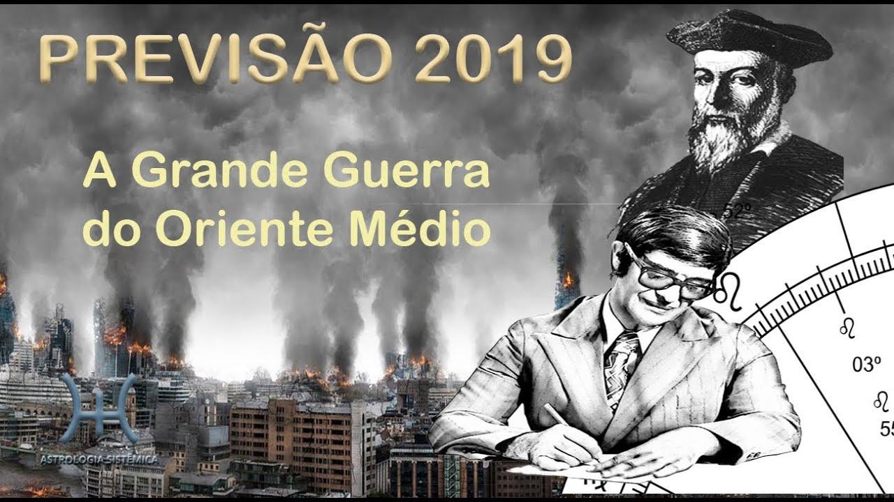 PREVISÃO 2019 - A GRANDE GUERRA DO ORIENTE MÉDIO